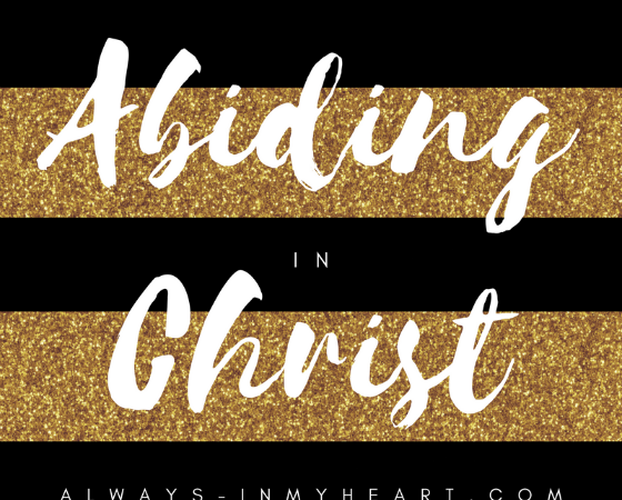 Abiding In Christ!