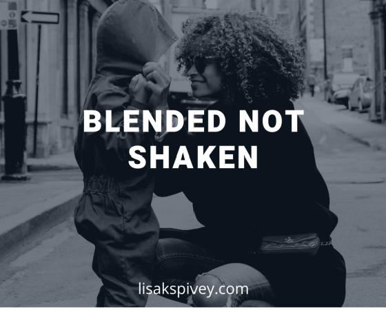Blended Not Shaken