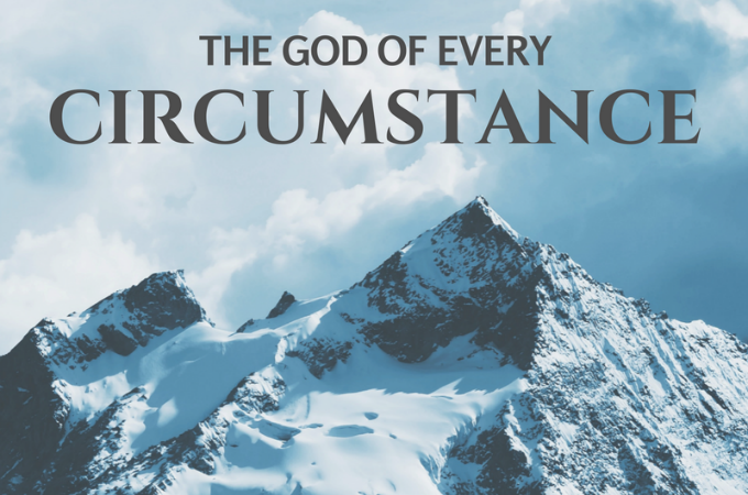 The God Of Every Circumstance