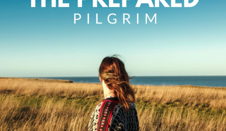 The Prepared Pilgrim